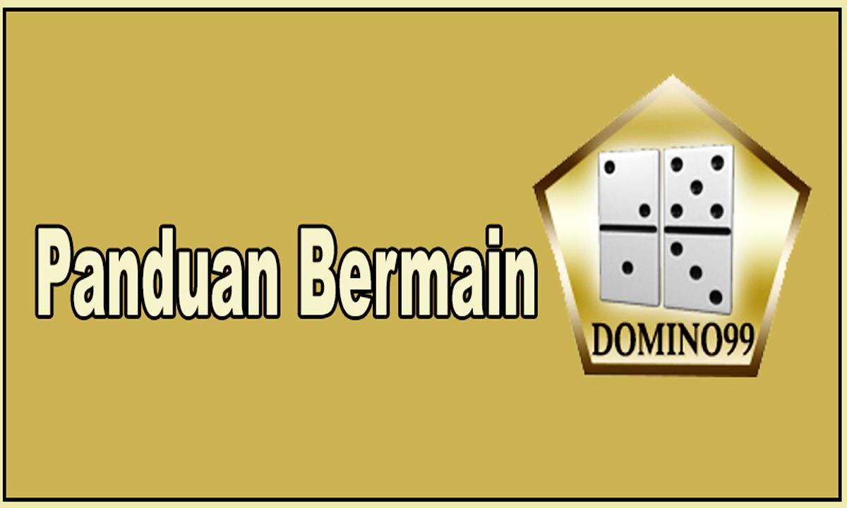 Panduan Mudah Tips Menang Main Domino99