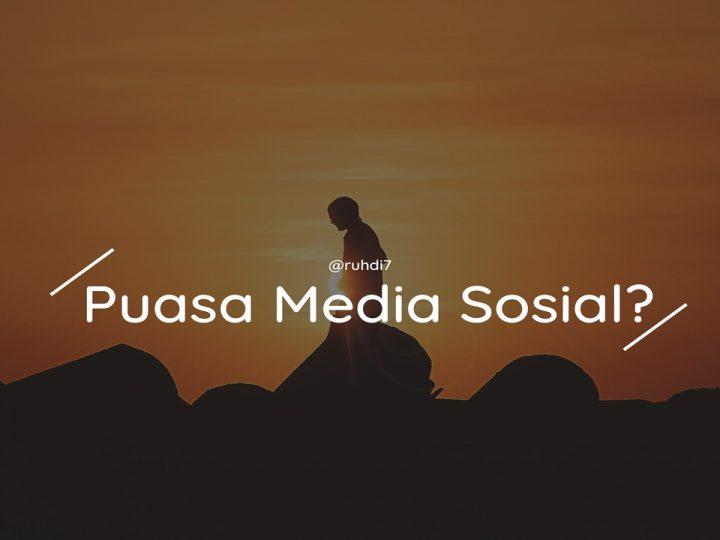 Alasan Mengapa Anda Perlu Puasa Media Sosial